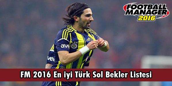 fm 2016 en iyi türk sol bekler