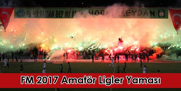 fm 2017 amatör ligler yaması