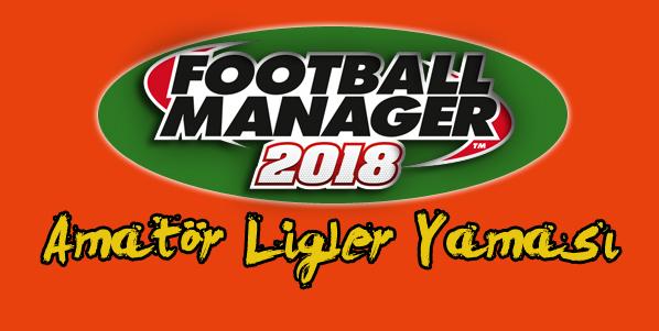 FM 2018 Amatör Ligler Yaması