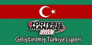 FM 2018 Geliştirilmiş Türkiye Ligleri Yaması