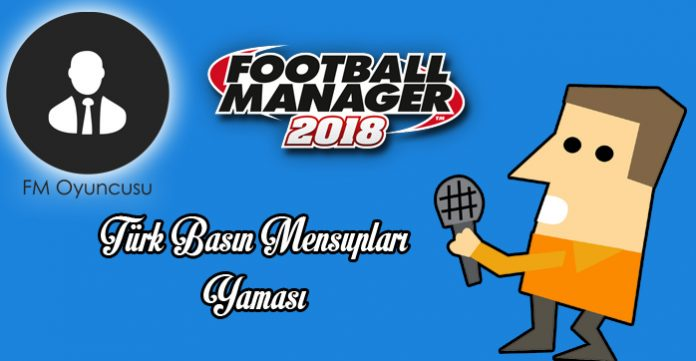 FM 2018 Türk Basın Mensupları Yaması