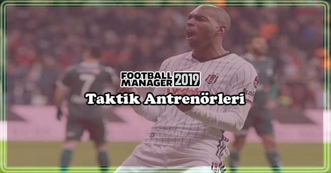 fm 2019 en iyi taktik antrenörleri