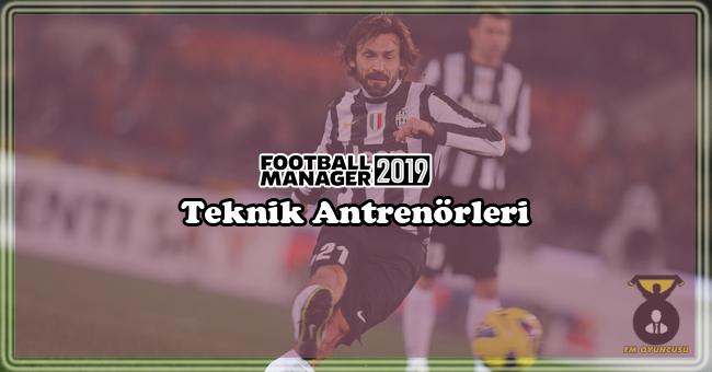 fm 2019 en iyi teknik antrenörleri