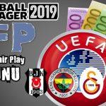 FM 2019 Finansal Fair Play Sorunu